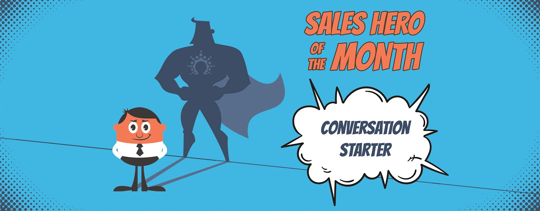 Sales hero of the month - Conversation Starter