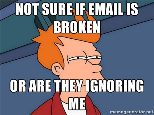 Not sure if email is broken or are they ignoring me