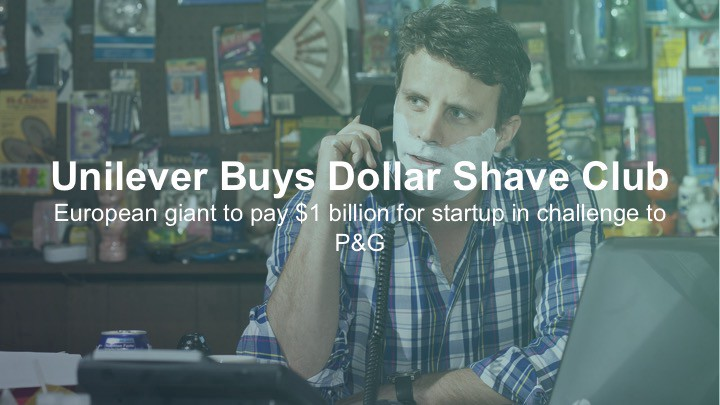 Unilever buys dollar shave club European giant to pay $1 billion for startup in challenge to P&G - Zuora sales deck